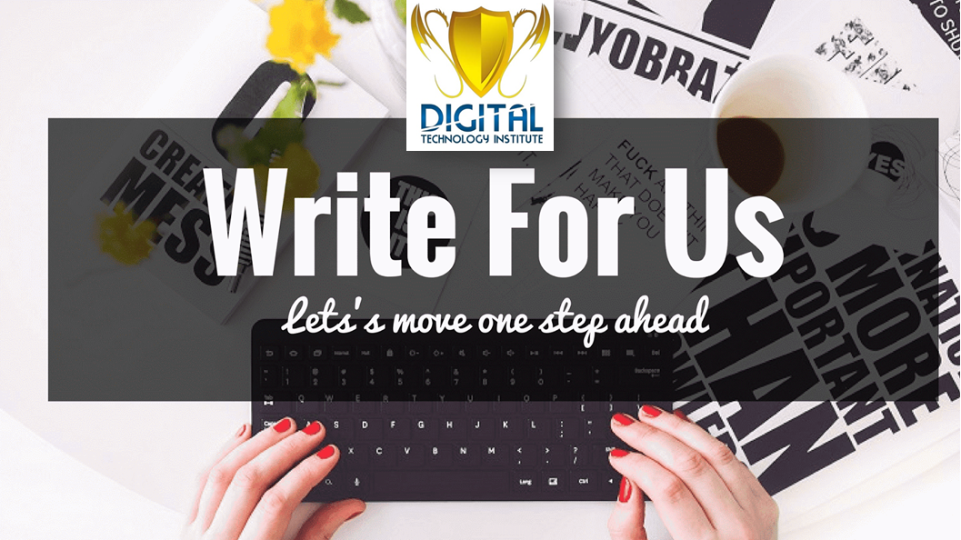 Write For Us | Submit Guest Post-Article | Digital Marketing